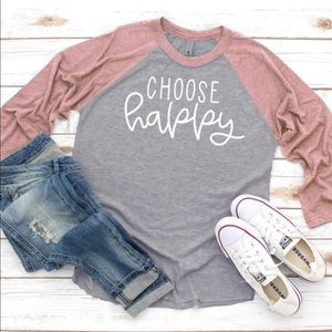 All sizes available, Choose Happy on baseball tee